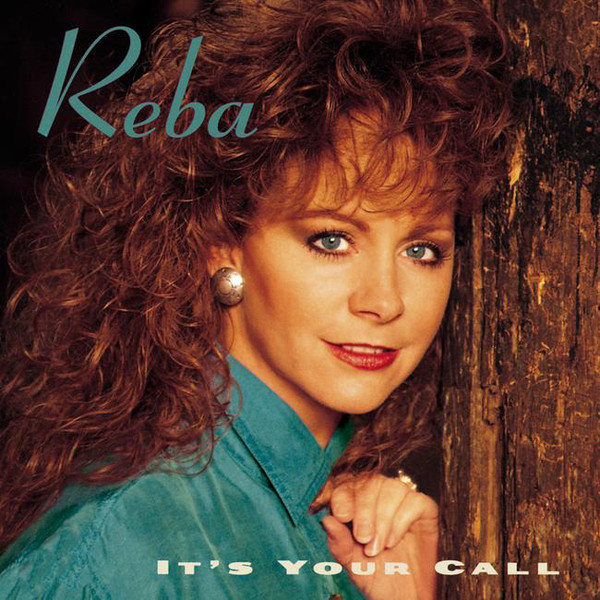 Reba mcentire its your call songs